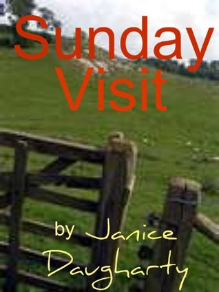 Sunday Visit  by  Janice Daugharty