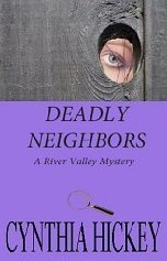 Deadly Neighbors (River Valley Mystery #1)  by  Cynthia Hickey