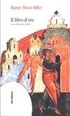 Il libro d'ore Rainer Maria Rilke