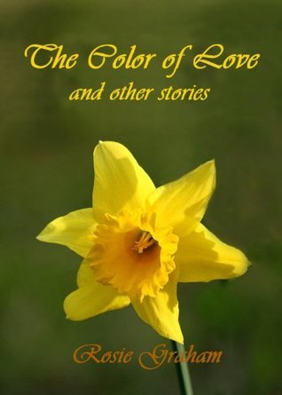 The Colour Of Love And Other Stories Rosie Graham