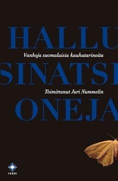 Hallusinatsioneja: Vanhoja suomalaisia kauhutarinoita Jaakko Juteini