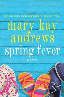 Spring Fever: A Novel Mary Kay Andrews