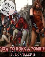 How to Bonk a Zombie J.D. Crayne
