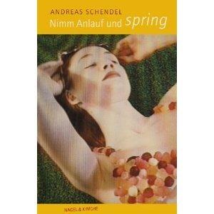 Nimm Anlauf und spring Andreas Schendel