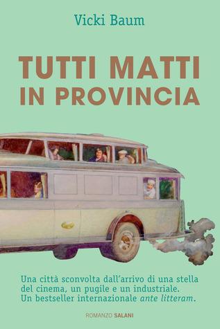 Tutti Matti in Provincia  by  Vicki Baum