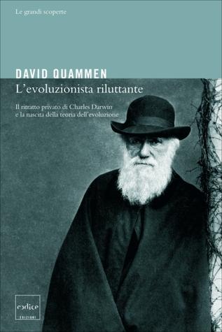Levoluzionista riluttante  by  David Quammen