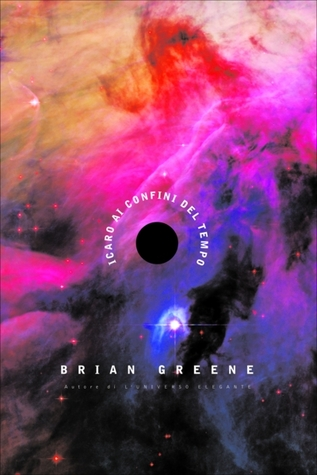 Icaro ai confini del tempo  by  Brian Greene