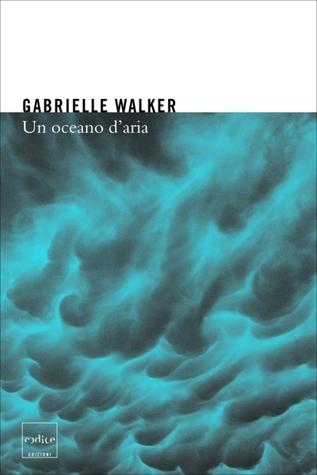 Un oceano d'aria  by  Gabrielle Walker