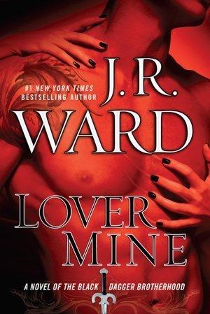 Lover Mine (Black Dagger Brotherhood #8) J.R. Ward