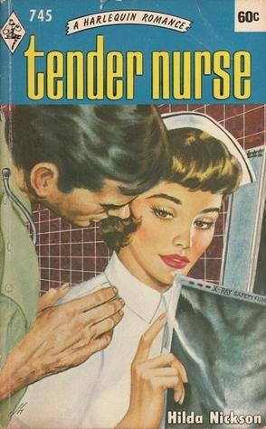 Tender Nurse Hilda Nickson