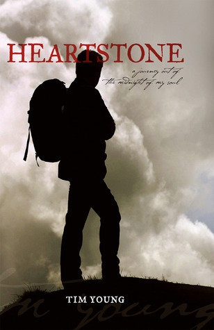 Heartstone: A Journey out of the midnight of my soul  by  Tim  Young