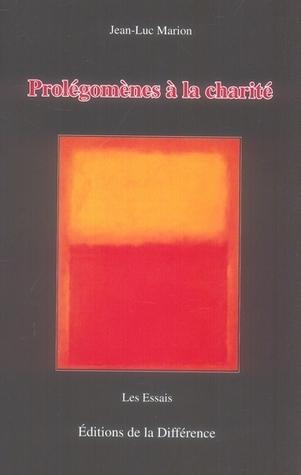 Prolégomènes à la Charité  by  Jean-Luc Marion