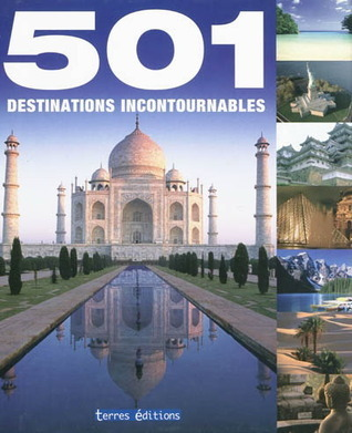 501 destinations incontournables  by  Terres Editions