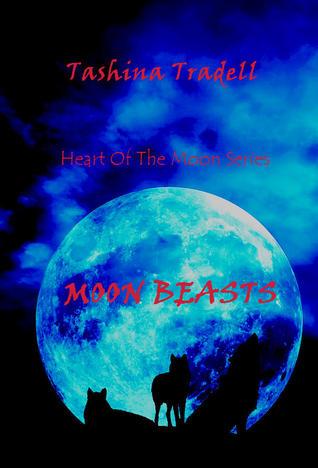 Moon Beasts  by  Tashina Tradell