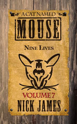 Nine Lives (A Cat Named Mouse, #7) Nick   James