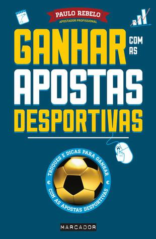 Ganhar com as Apostas Desportivas  by  Paulo Rebelo