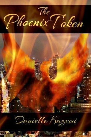The Phoenix Token Danielle Kazemi