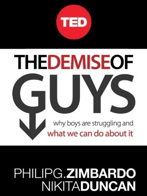 The Demise of Guys: Why Boys Are Struggling and What We Can Do About It  by  Philip G. Zimbardo