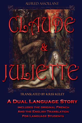 Claude and Juliette (Claude et Juliette): A Dual Language Story  by  Alfred Assollant