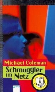 Die Internet-Detektive, Bd.3, Schmuggler im Netz  by  Michael Coleman