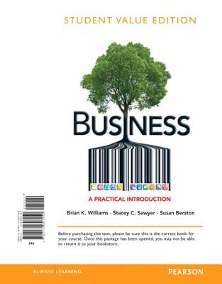 Business, Student Value Edition: A Practical Introduction  by  Brian K. Williams