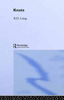 Knots (Selected Works of R.D. Laing 7) R.D. Laing