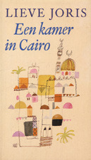 Een kamer in Cairo  by  Lieve Joris