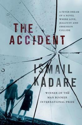 The Accident  by  Ismaíl Kadaré