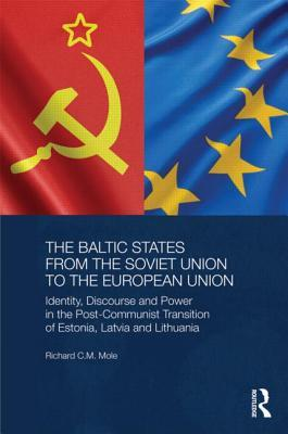 The Baltic States From Soviet Union To The European Union  by  Richard Mole