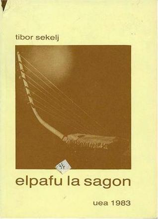Elpafu la sagon  by  Tibor Sekelj