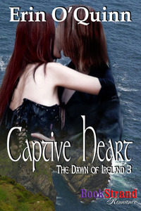 Captive Heart  (Dawn of Ireland, #3) Erin OQuinn