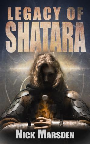 The Legacy of Shatara  by  Nick Marsden