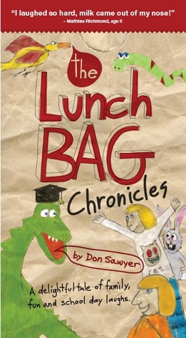 The Lunch Bag Chronicles  by  Don Sawyer