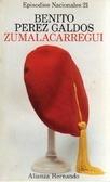 Zumalacárregui - Episodios Nacionales (21) Benito Pérez Galdós