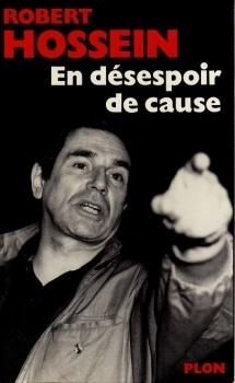 En désespoir de cause  by  Robert Hossein