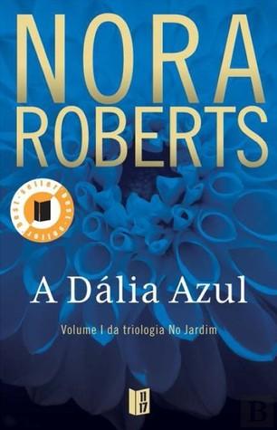 A Dália Azul (No Jardim, #1)  by  Nora Roberts