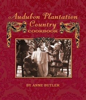 Audubon Plantation Country Cookbook  by  Anne Butler