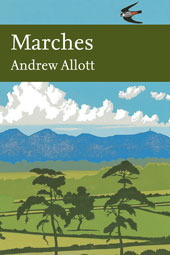 Marches (New Naturalist, #118) Andrew Allott