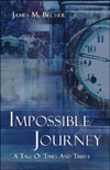 IMPOSSIBLE JOURNEY, A Tale of Times and Truth (Smashwords edition ebook))  by  James M. Becher