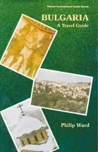 Bulgaria: A Travel Guide Philip Ward