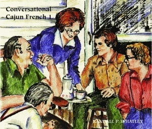 Conversational Cajun French 1  by  Randall P. Whatley