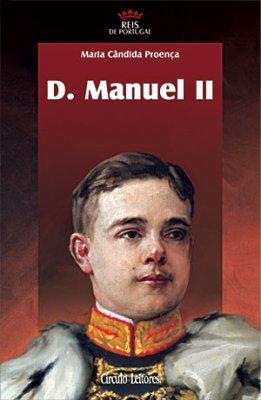 D. Manuel II  by  Maria Cândida Proença
