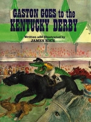 Gaston(r) Goes to the Kentucky Derby  by  James Rice