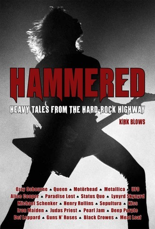 Hammered: Heavy Tales From the Hard Rock Highway Kirk Blows