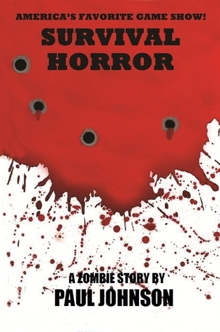 Survival Horror: A Zombie Story  by  Paul Johnson