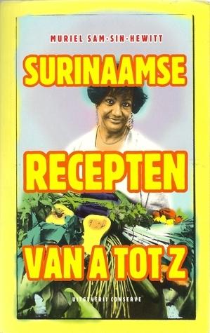 Surinaamse recepten van A tot Z  by  Muriel Sam-Sin-Hewitt