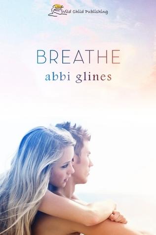 Breathe (Sea Breeze, #1)  by  Abbi Glines