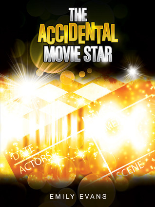 The Accidental Movie Star (Accidental #1)  by  Emily  Evans