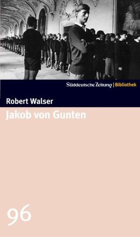 Jakob von Gunten (SZ-Bibliothek, #96)  by  Robert Walser