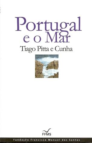 Portugal e o Mar  by  Tiago Pitta e Cunha